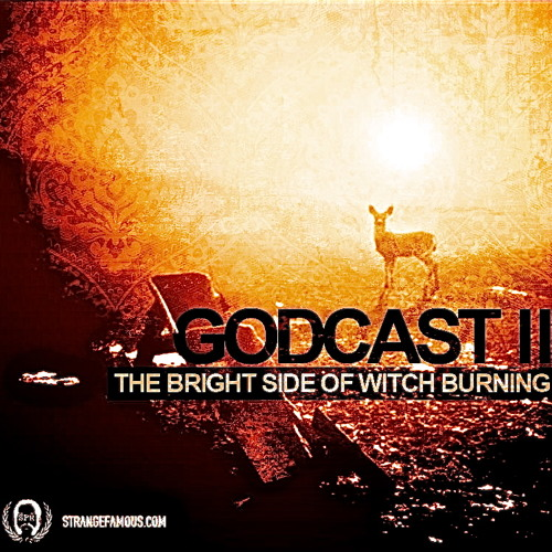 Godcast 2 - THE BRIGHT SIDE OF WITCH BURNING