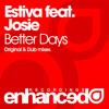 Estiva feat. Josie - Better Days (Original Extended Mix)