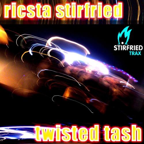 Stirfried021 Twisted Tash