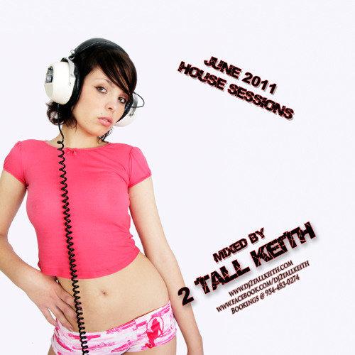 2 Tall Keith - June 2011 - House Mix