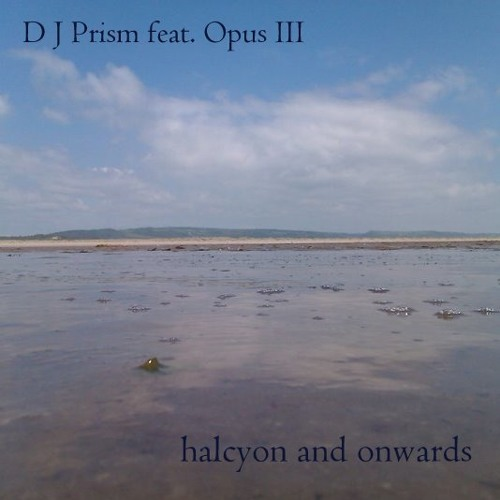 2011 - Dj Prism feat. Opus III - Halcyon + Onwards 192kbs