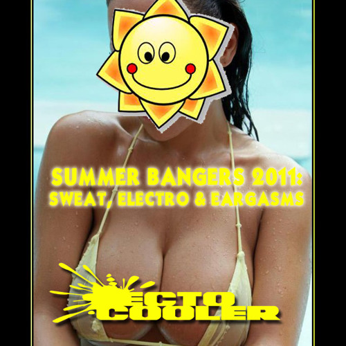 Summer Bangers 2011:  Sweat, Electro & Eargasms