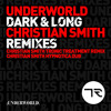 Underworld - Dark And Long (Christian Smith Tronic Treatment Remix) [Tronic]