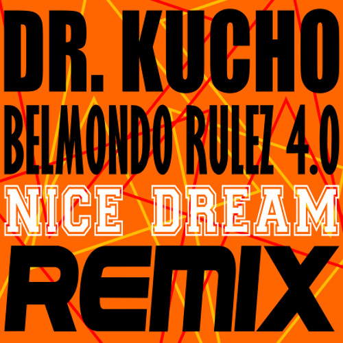 Dr. Kucho- belmondo Rulez 4.0 (nice dream remix)