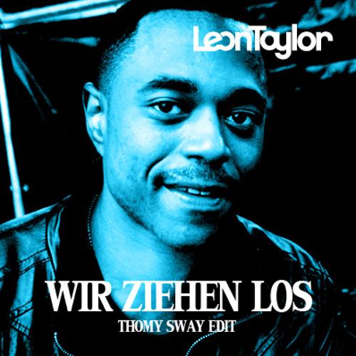 Wir Ziehen Los (Thomy Sway Edit)