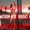 HOT-DJ MITHUN FT. INNA(Radio Edit)