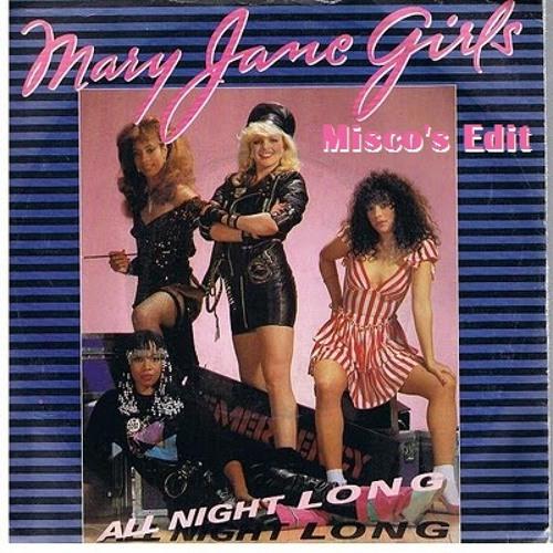 Mary Jane Girls-All Night Long(Misco's Edit)