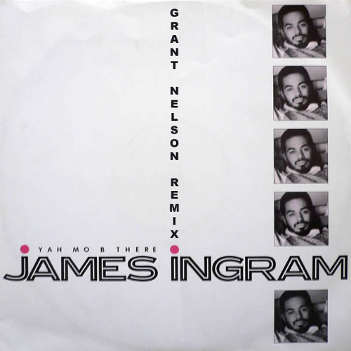 James Ingram - Yah Mo B There (Grant Nelson Remix) [Downloads Activated]