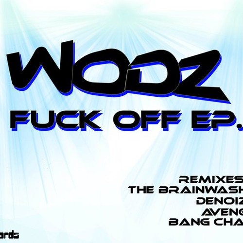 WODZ - Fuck Off (Avengers Remix)