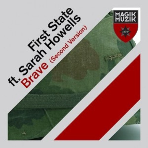 First State & Sarah Howells - Brave