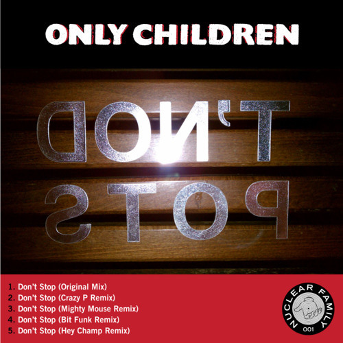 Only Children - Don't Stop (Hey Champ Remix)