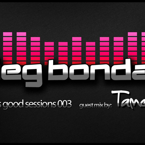 Sounds Good Sessions 003 - Mixed by Oleg Bondar - Guest Mix by: Tamerlan