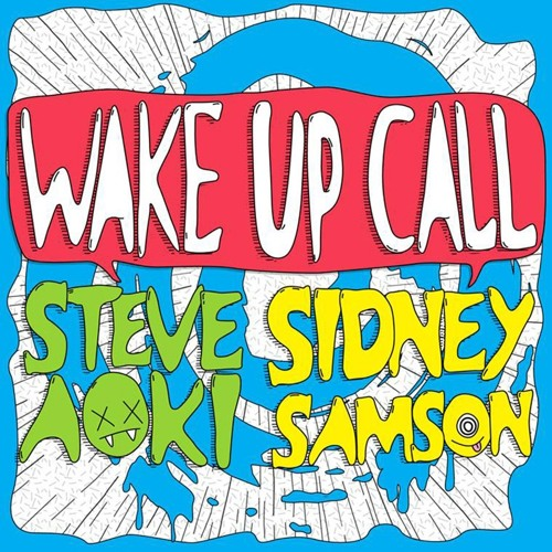 Steve Aoki & Sidney Samson - Wake Up Call