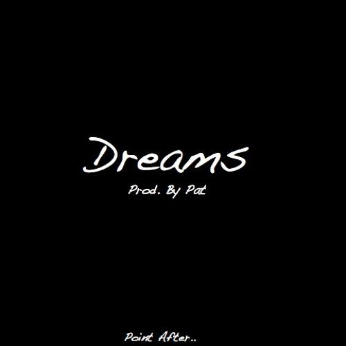 Dreams (Prod. By Pat)