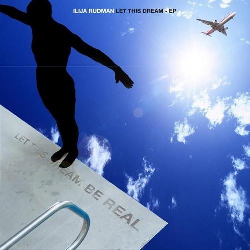 Ilija Rudman - Let This Dream Be Real (Disco Dirtbox Remix)
