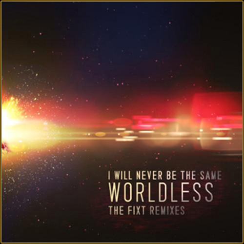I Will Never Be The Same - Worldless (Andrew MAze Remix)