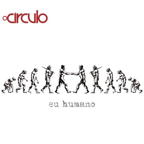 Eu Humano (2010) - O Círculo