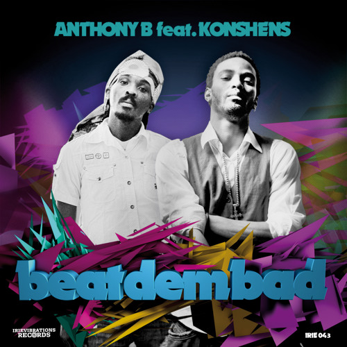 Anthony B Feat. Konshens - Beat Dem Bad (Freedom Fighter)