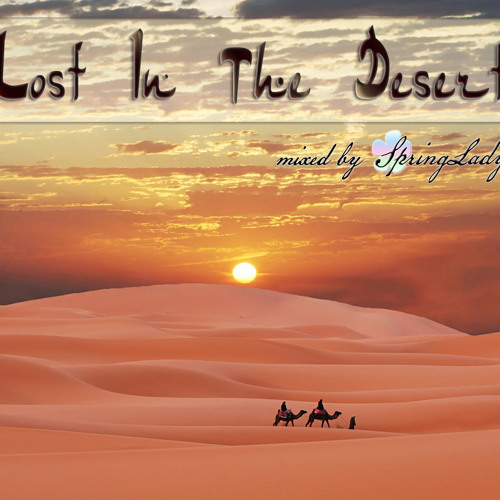 Lost In The Desert (mixed by SpringLady)