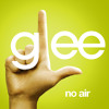 No Air (Acapella) - Glee Cast