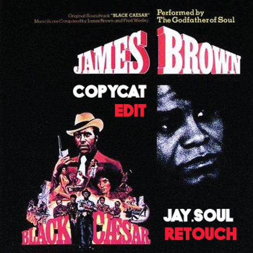 James Brown - Make It Good (Copycat Edit - Jay.Soul Retouch)