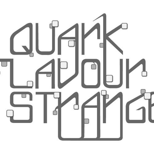 Quark Flavour Strange - Do the Quail Flail