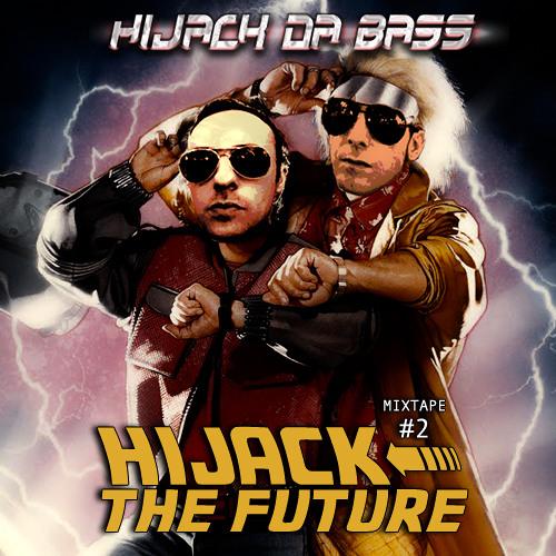 Hijack The Future (Hijack Da Bass-Mixtape #2) Free Download