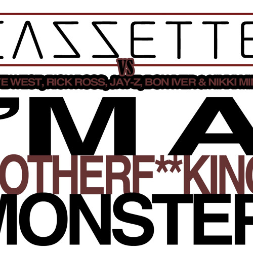 CAZZETTE vs Kanye West, Rick Ross, Jay-Z, Bon Iver & Nikki Minaj - I'm A Motherf**king Monster