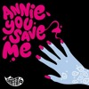 Graffiti6 - Annie you save me