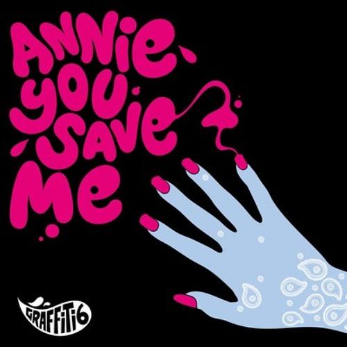 Graffiti6 - Annie you save me