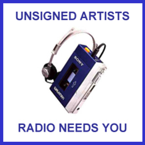 Unsigned Artist??? Radio stations please pay attention to us budding artists