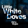 Dirty Vegas - Little White Doves (The Noise Remix)[OUT NOW]