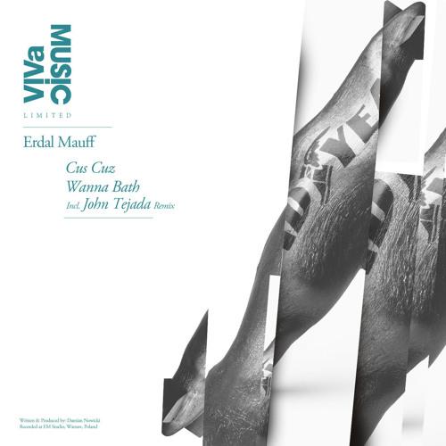 VIVa Limited 009 /// Erdal Mauff - Wanna Bath (John Tejada Remix)