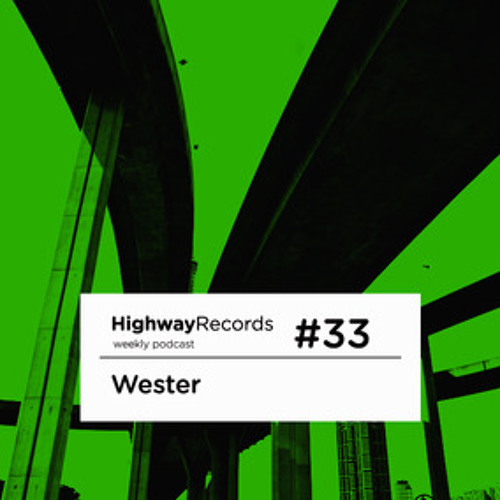 Highway Podcast #33 -- Wester
