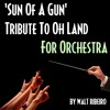 Oh Land 'Sun Of A Gun' For Orchestra by Walt Ribeiro