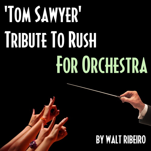 Rush 'Tom Sawyer' For Orchestra by Walt Ribeiro