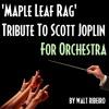 Scott Joplin 'Maple Leaf Rag' For Orchestra by Walt Ribeiro