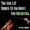 The Roots 'The Seed 2.0' For Orchestra by Walt Ribeiro