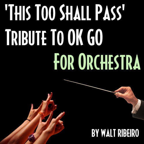 OK Go 'This Too Shall Pass' For Orchestra by Walt Ribeiro