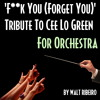 Cee Lo Green 'F**k You - Forget You' For Orchestra by Walt Ribeiro
