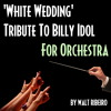 Billy Idol 'White Wedding' For Orchestra by Walt Ribeiro