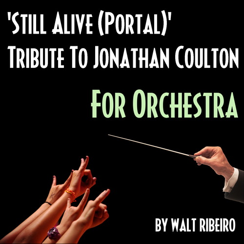 Jonathan Coulton 'Still Alive (Portal)' For Orchestra by Walt Ribeiro