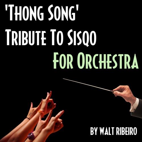 Sisqo 'Thong Song' For Orchestra by Walt Ribeiro