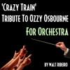 Ozzy Osbourne 'Crazy Train' For Orchestra by Walt Ribeiro