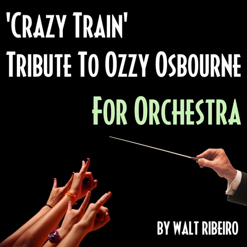 Ozzy Osbourne 'Crazy Train' For Orchestra by Walt Ribeiro