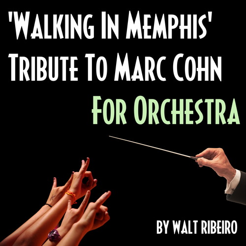 Marc Cohn 'Walking In Memphis' For Orchestra by Walt Ribeiro