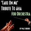 Aha 'Take On Me' For Orchestra