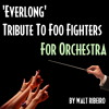 Foo Fighters 'Everlong' For Orchestra by Walt Ribeiro