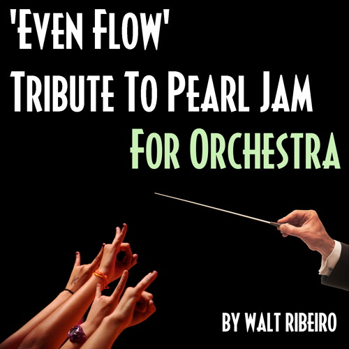 Pearl Jam 'Even Flow' For Orchestra by Walt Ribeiro