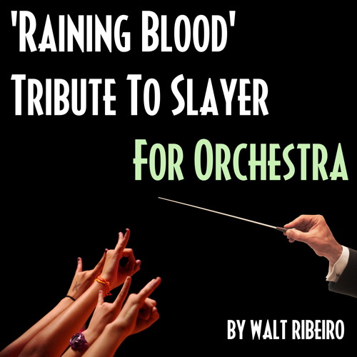 Slayer 'Raining Blood' For Orchestra by Walt Ribeiro